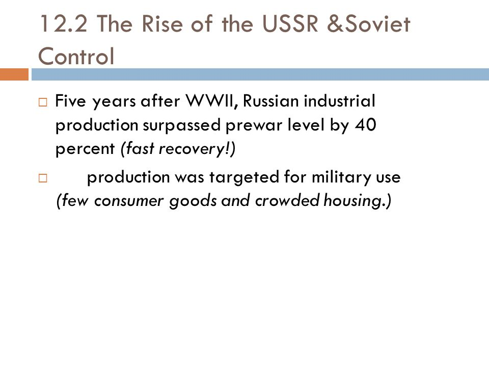 12.2 The Rise of the USSR &Soviet Control