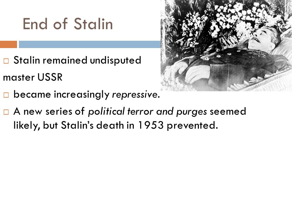 End of Stalin Stalin remained undisputed master USSR