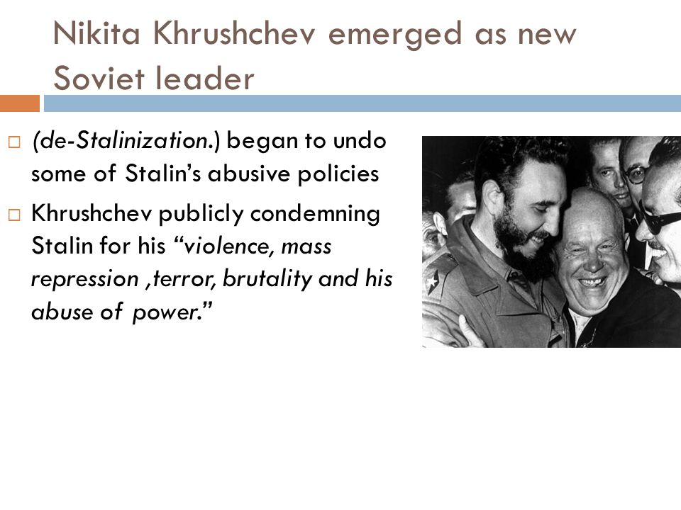 Nikita Khrushchev emerged as new Soviet leader