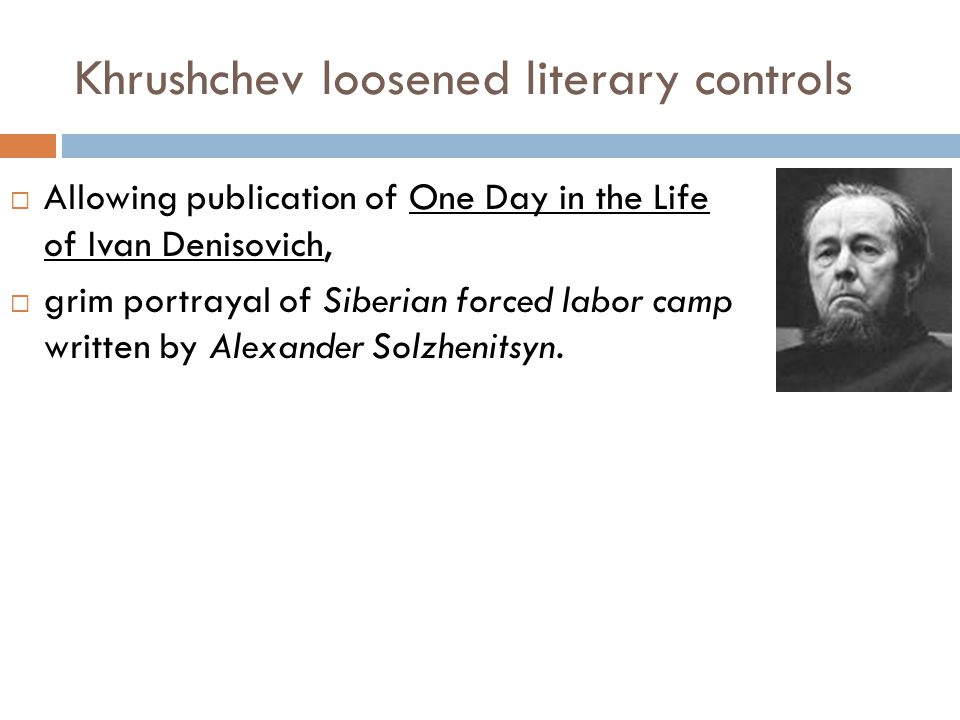 Khrushchev loosened literary controls