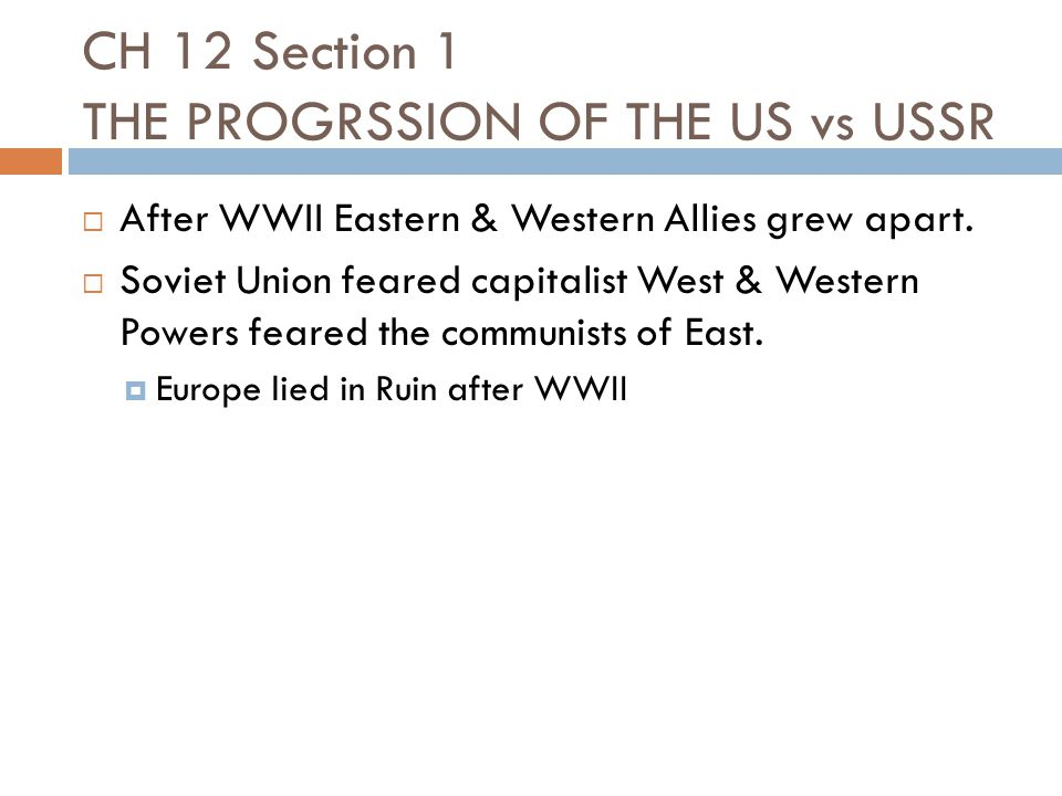 CH 12 Section 1 THE PROGRSSION OF THE US vs USSR