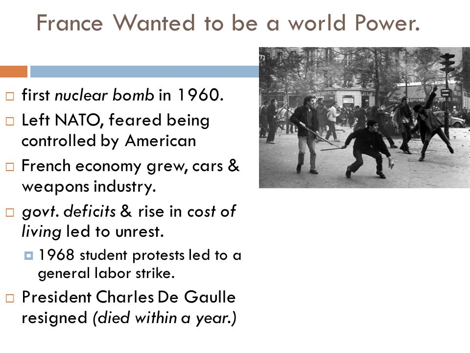 France Wanted to be a world Power.