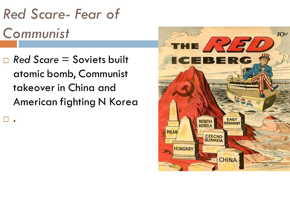 Red Scare- Fear of Communist