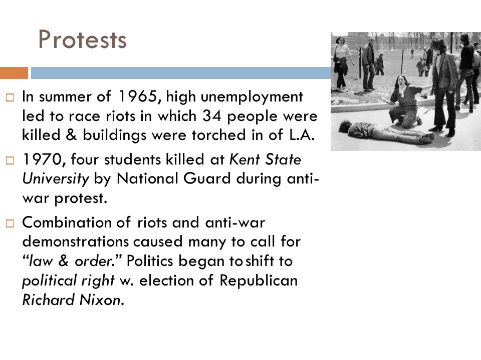 Protests In summer of 1965, high unemployment led to race riots in which 34 people were killed & buildings were torched in of L.A.
