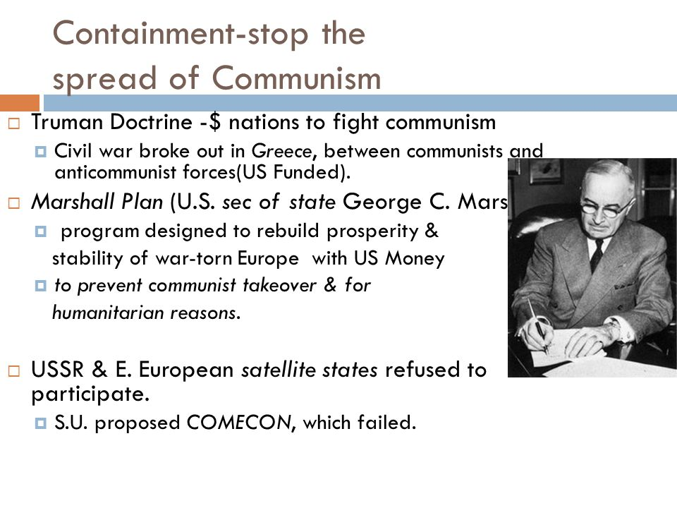 Containment-stop the spread of Communism