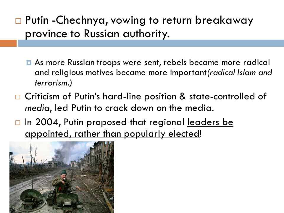 Putin -Chechnya, vowing to return breakaway province to Russian authority.
