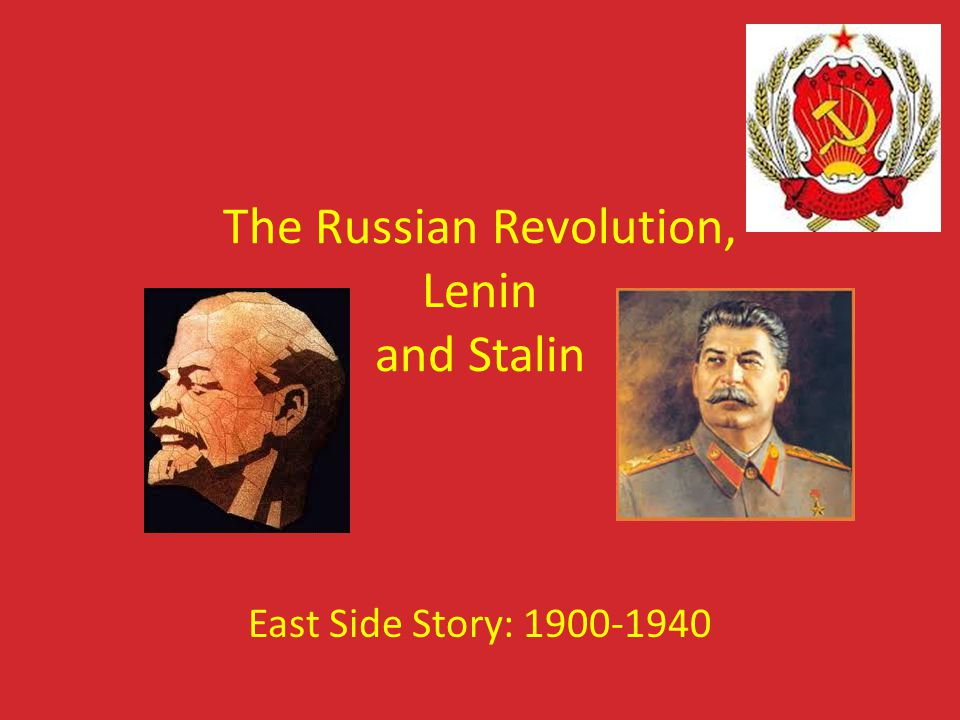 The Russian Revolution, Lenin and Stalin