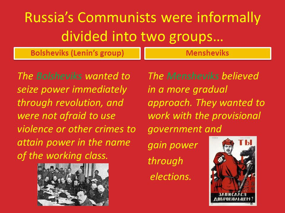 Russia's Communists were informally divided into two groups…