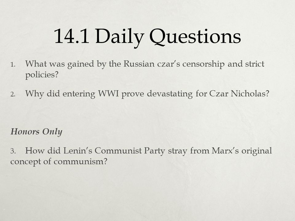 14.1 Daily Questions What was gained by the Russian czar's censorship and strict policies