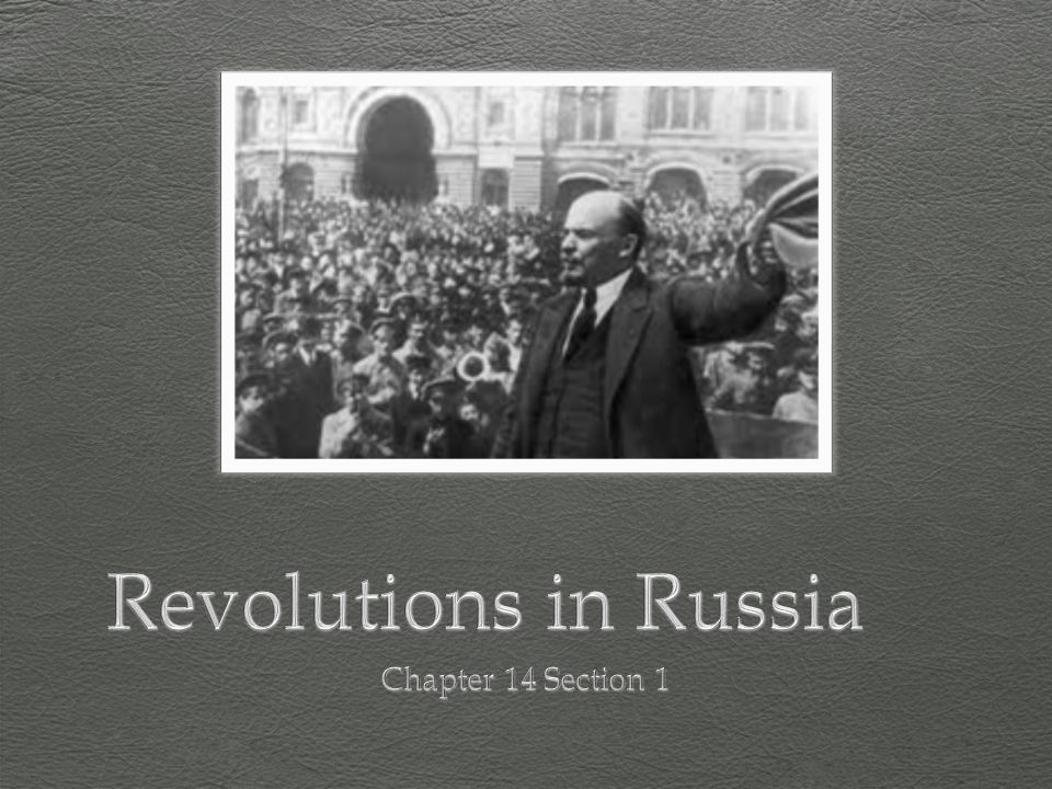 Revolutions in Russia Chapter 14 Section 1
