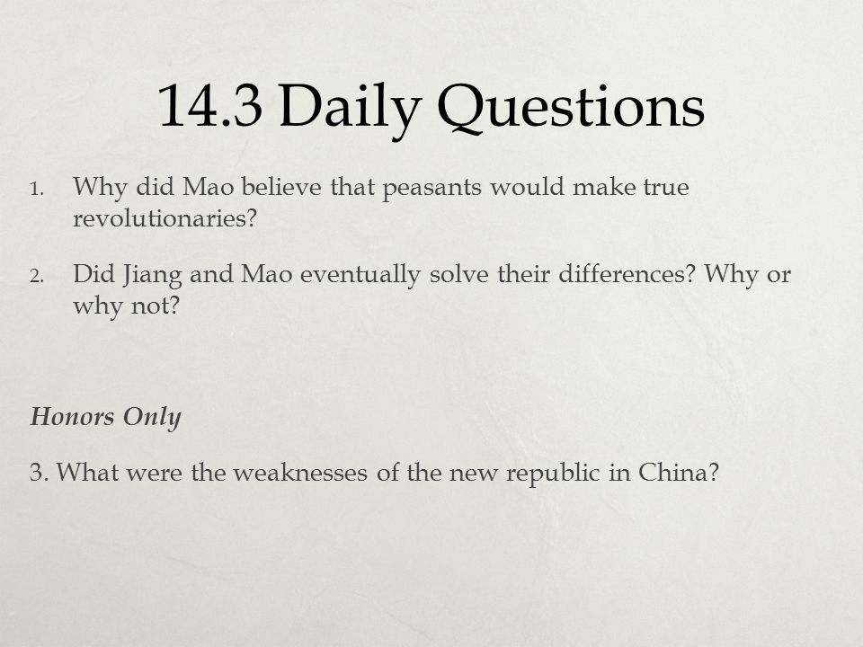 14.3 Daily Questions Why did Mao believe that peasants would make true revolutionaries