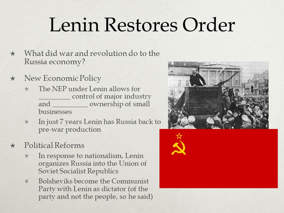 Lenin Restores Order What did war and revolution do to the Russia economy New Economic Policy.