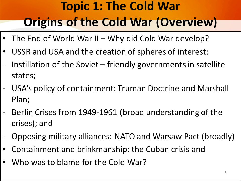 Topic 1: The Cold War Origins of the Cold War (Overview)