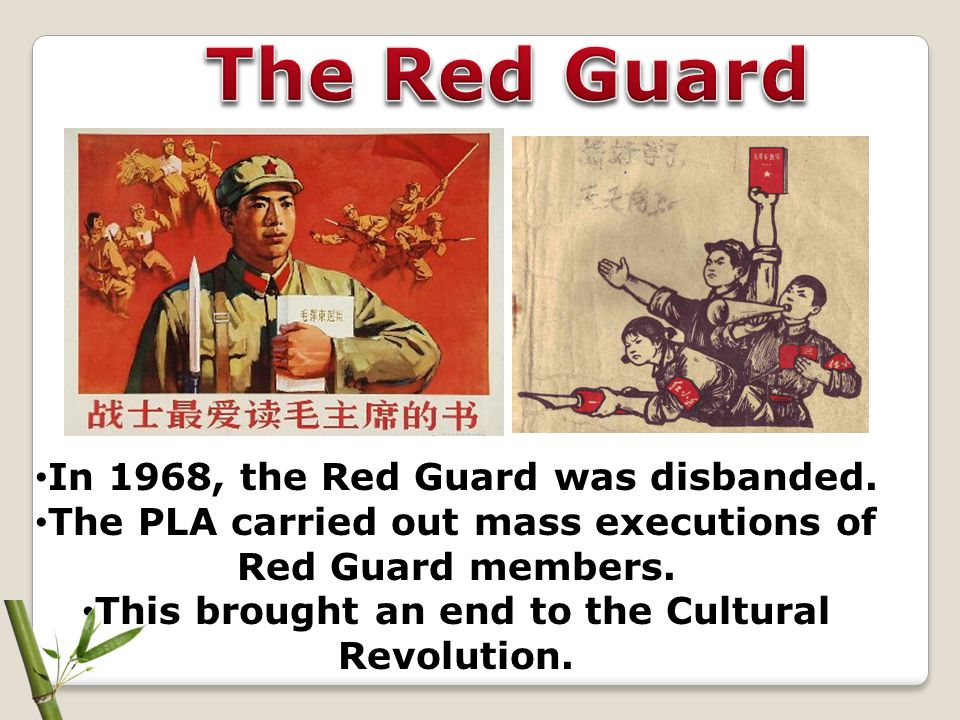 The Red Guard In 1968, the Red Guard was disbanded.