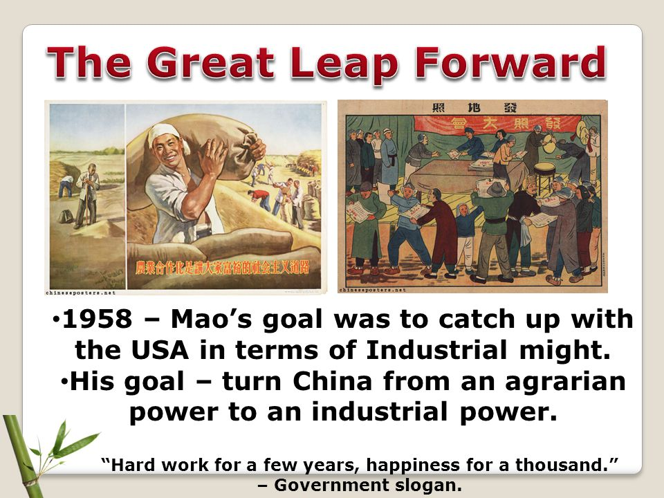 His goal – turn China from an agrarian power to an industrial power.