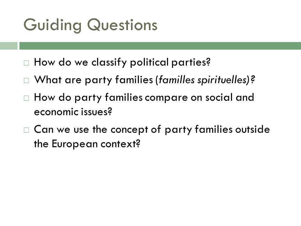 Guiding Questions How do we classify political parties