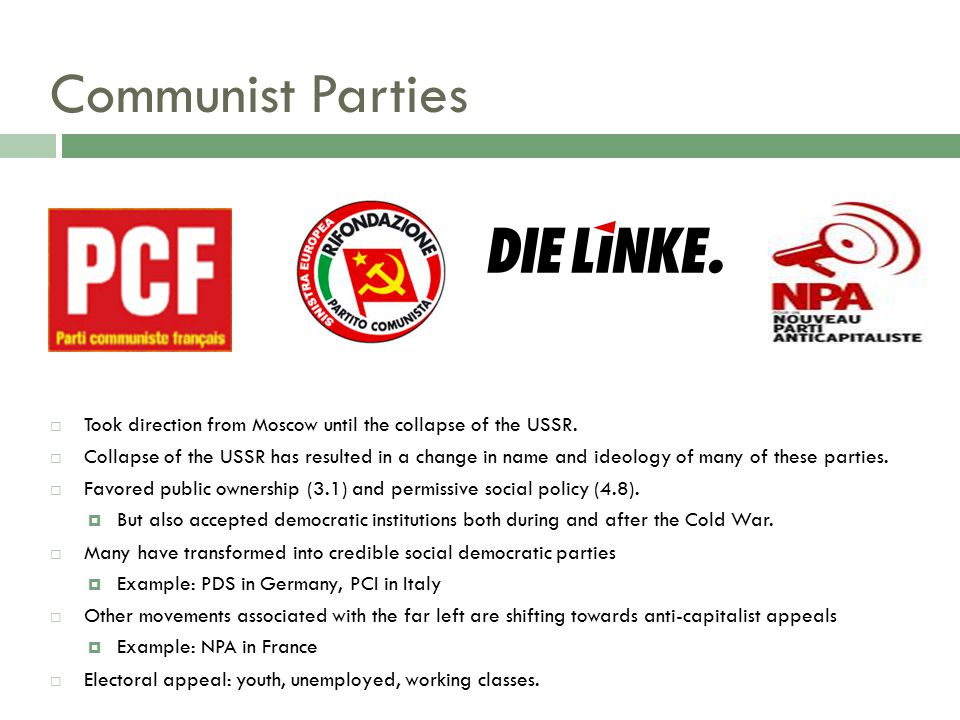 Communist Parties Took direction from Moscow until the collapse of the USSR.