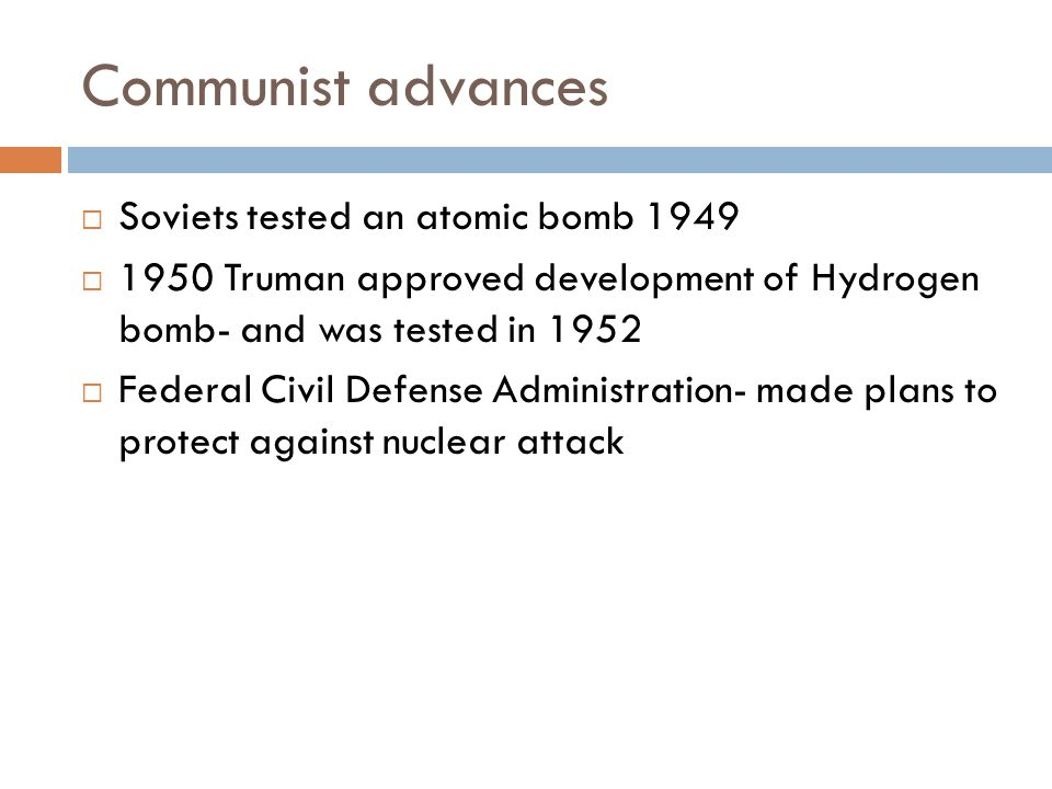 Communist advances Soviets tested an atomic bomb 1949