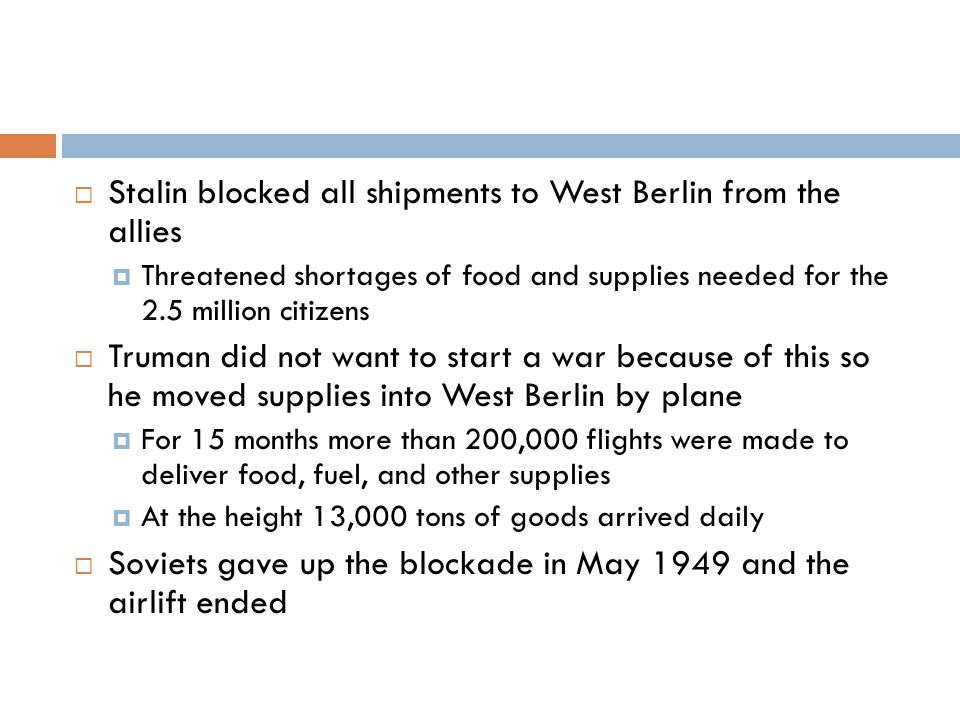 Stalin blocked all shipments to West Berlin from the allies