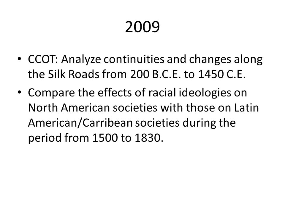 2009 CCOT: Analyze continuities and changes along the Silk Roads from 200 B.C.E. to 1450 C.E.