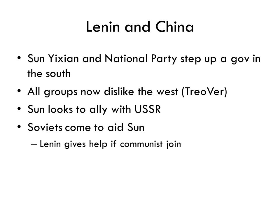 Lenin and China Sun Yixian and National Party step up a gov in the south. All groups now dislike the west (TreoVer)