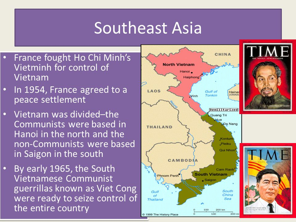 Southeast Asia France fought Ho Chi Minh's Vietminh for control of Vietnam. In 1954, France agreed to a peace settlement.