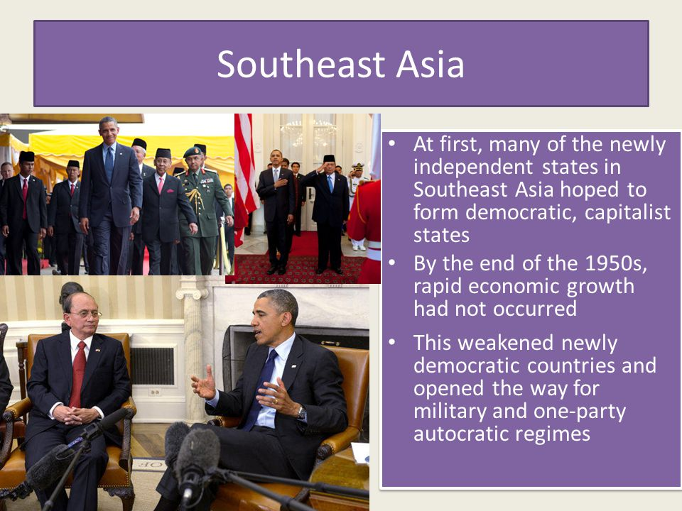 Southeast Asia At first, many of the newly independent states in Southeast Asia hoped to form democratic, capitalist states.
