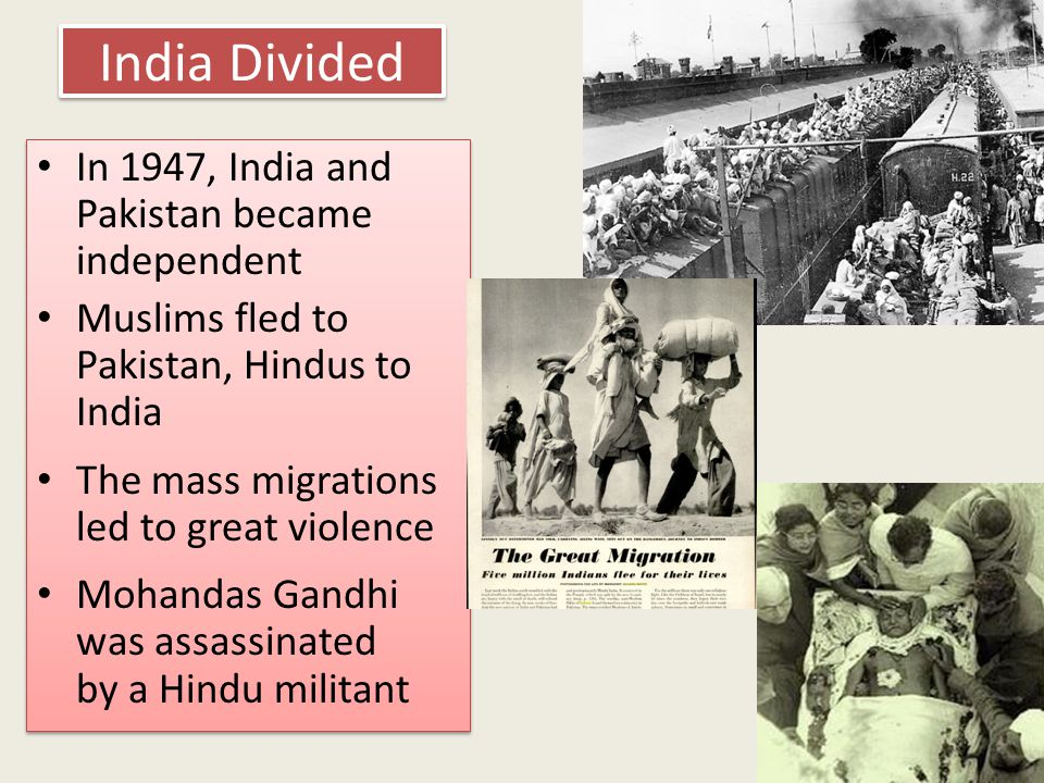 India Divided In 1947, India and Pakistan became independent