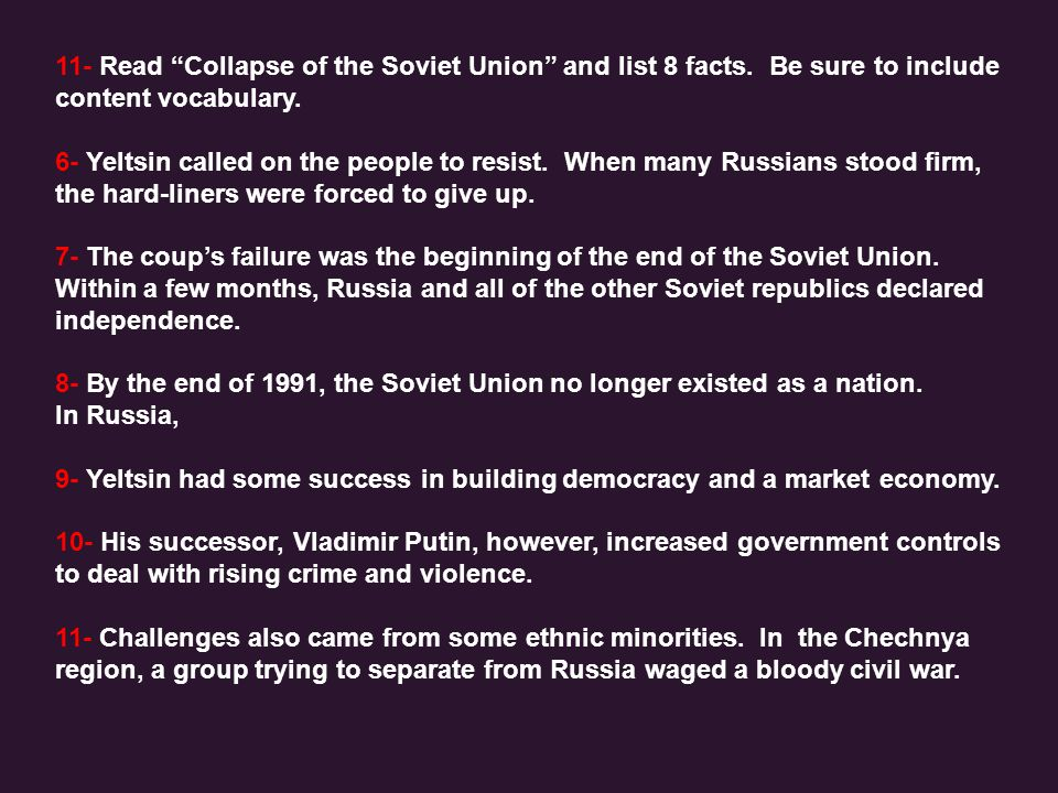 11- Read Collapse of the Soviet Union and list 8 facts