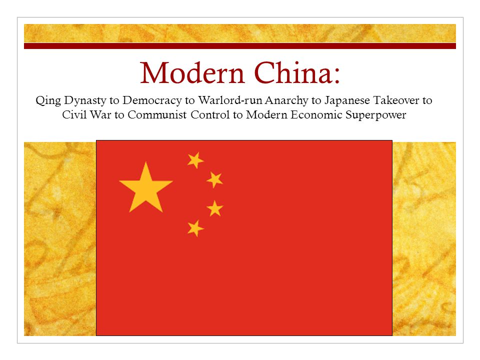 Modern China: Qing Dynasty to Democracy to Warlord-run Anarchy to Japanese Takeover to Civil War to Communist Control to Modern Economic Superpower.