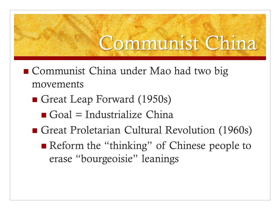 Communist China Communist China under Mao had two big movements