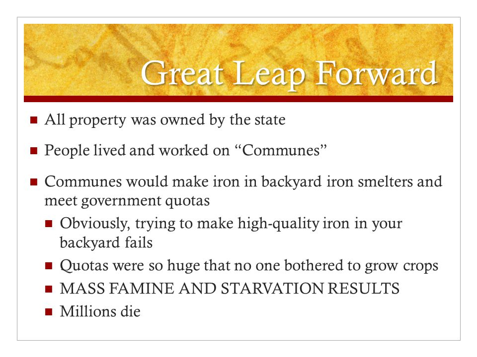 Great Leap Forward All property was owned by the state
