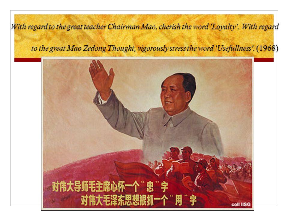With regard to the great teacher Chairman Mao, cherish the word Loyalty .