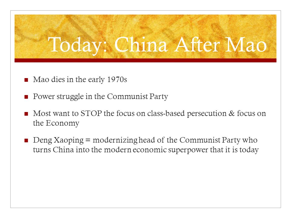 Today: China After Mao Mao dies in the early 1970s
