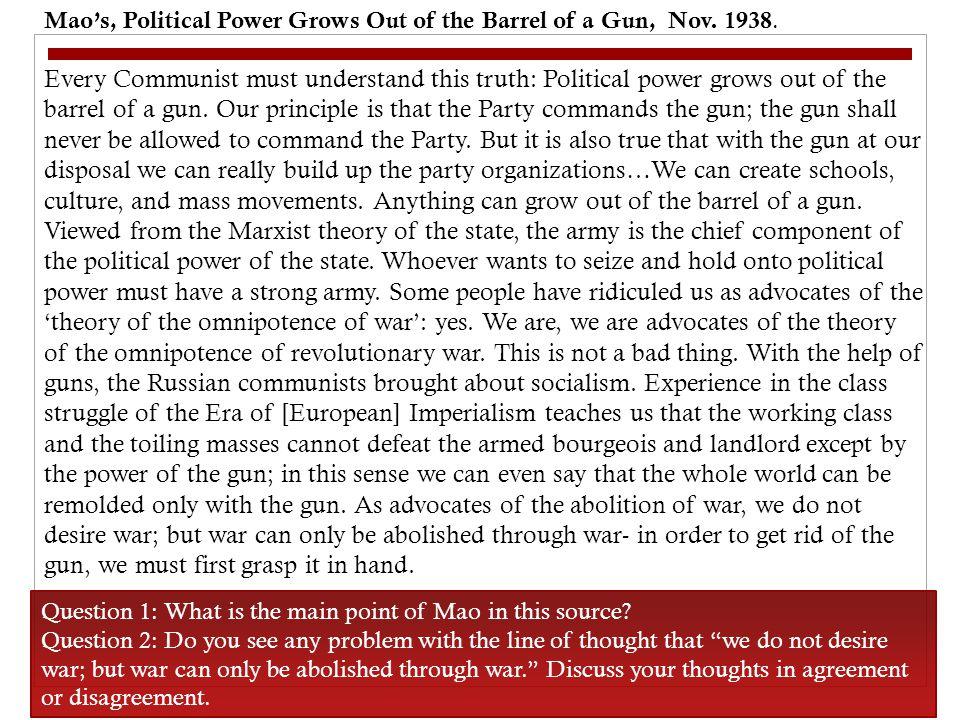 Mao's, Political Power Grows Out of the Barrel of a Gun, Nov. 1938.