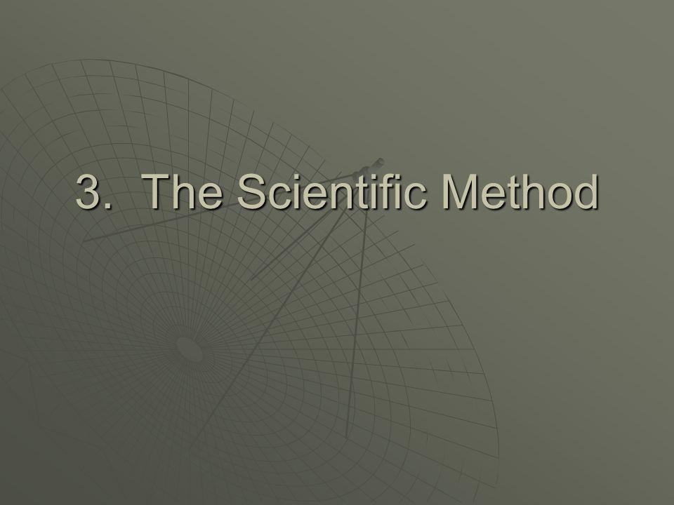3. The Scientific Method