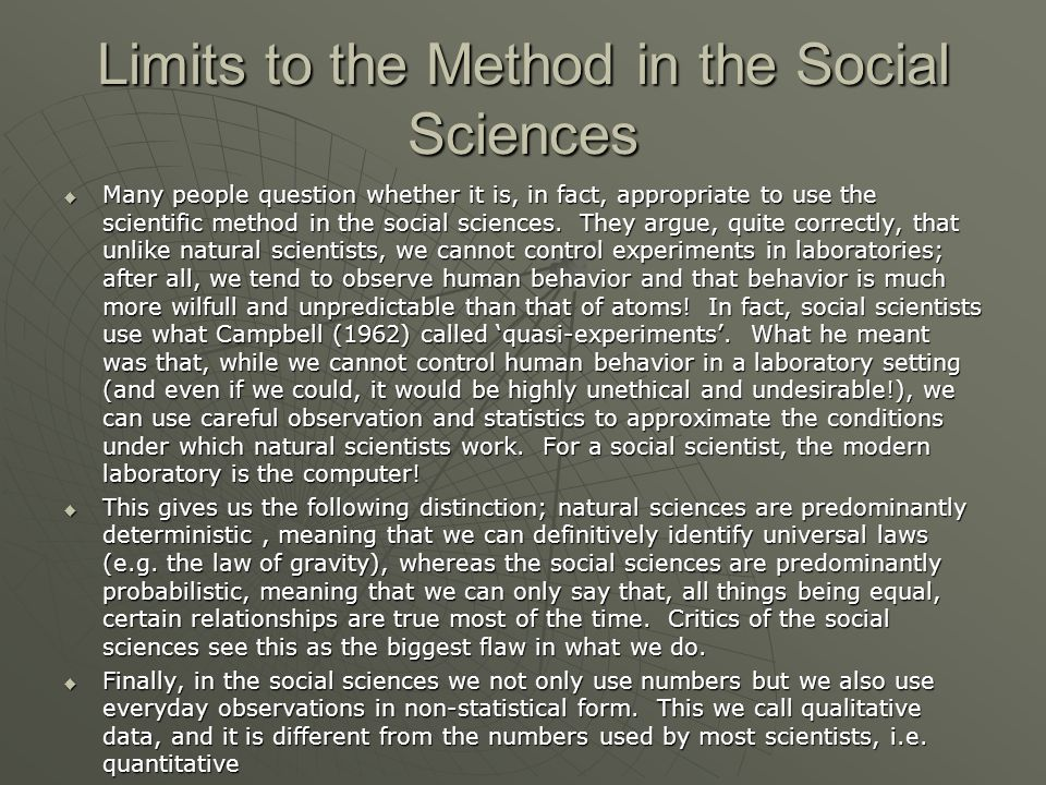 Limits to the Method in the Social Sciences