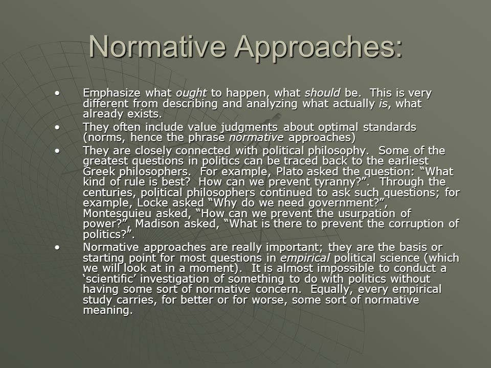 Normative Approaches: