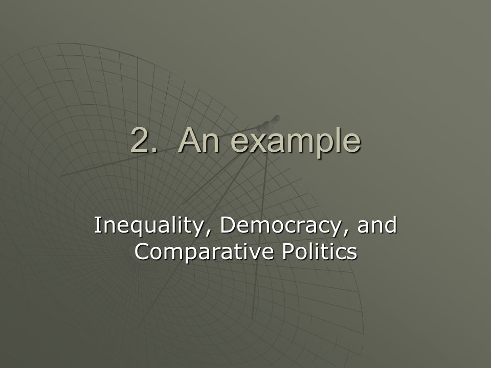 Inequality, Democracy, and Comparative Politics