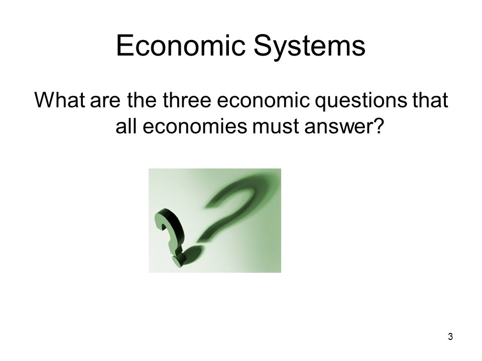 What are the three economic questions that all economies must answer