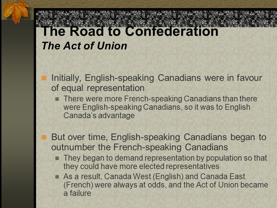 The Road to Confederation The Act of Union