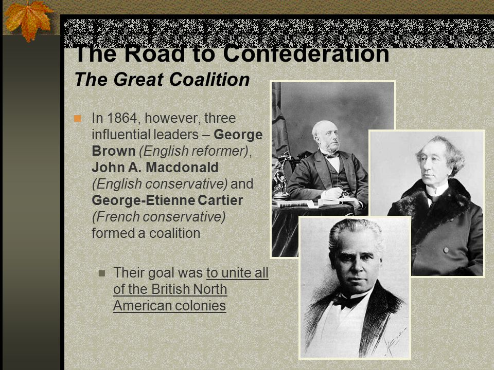 The Road to Confederation The Great Coalition