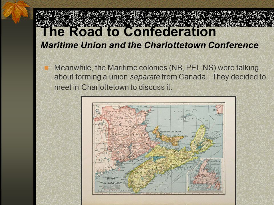 The Road to Confederation Maritime Union and the Charlottetown Conference