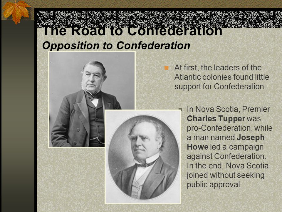 The Road to Confederation Opposition to Confederation