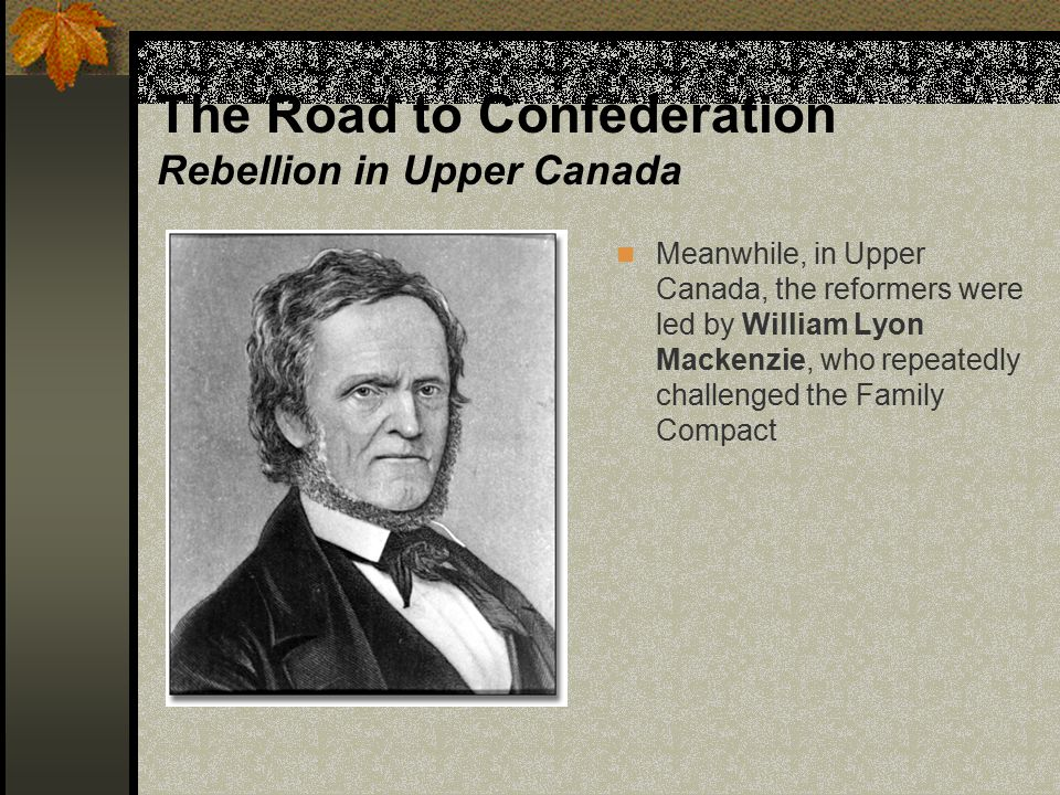 The Road to Confederation Rebellion in Upper Canada
