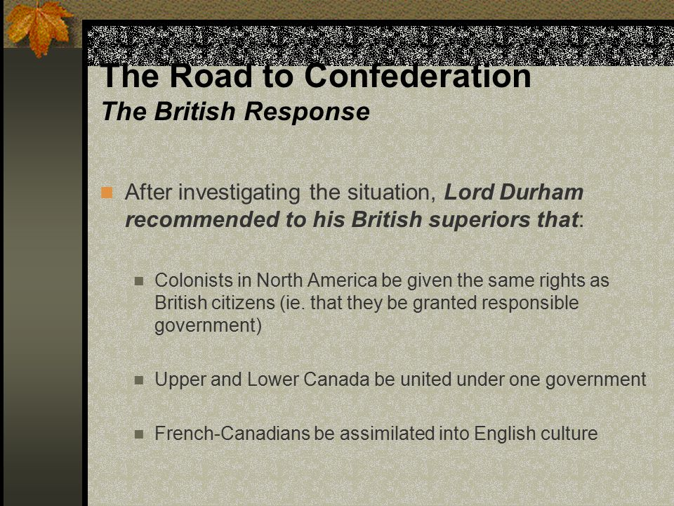 The Road to Confederation The British Response