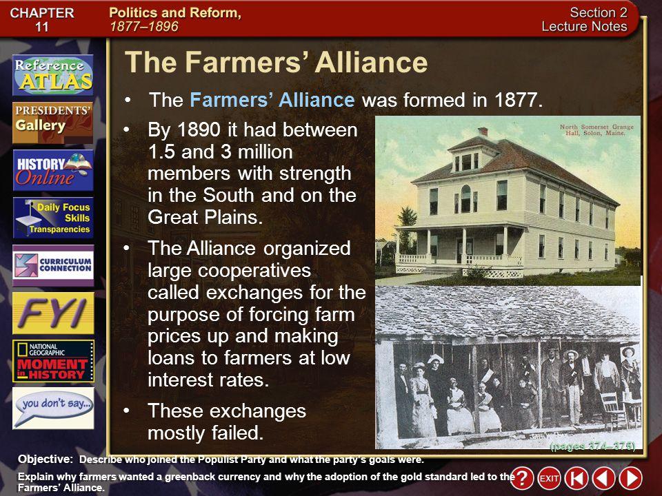 The Farmers' Alliance The Farmers' Alliance was formed in 1877.