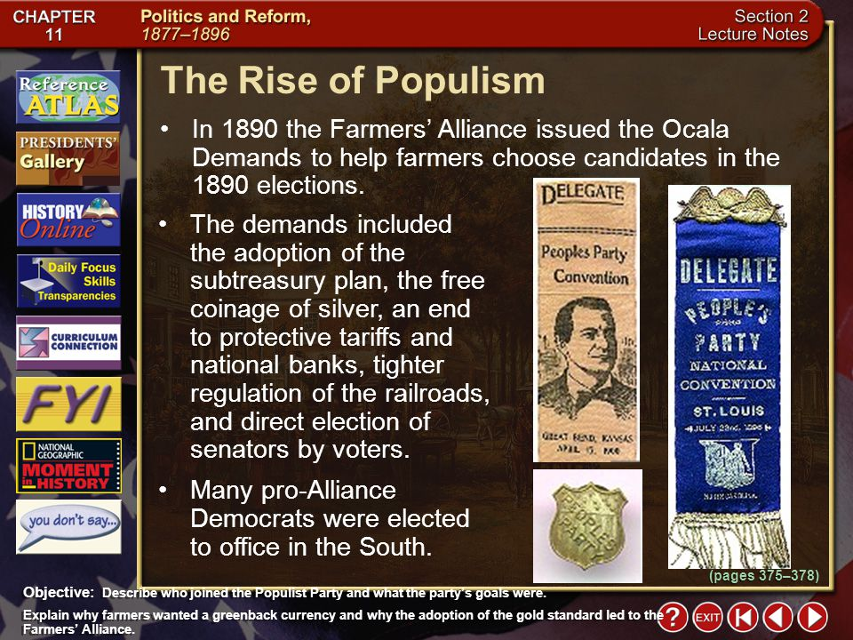 The Rise of Populism In 1890 the Farmers' Alliance issued the Ocala Demands to help farmers choose candidates in the 1890 elections.