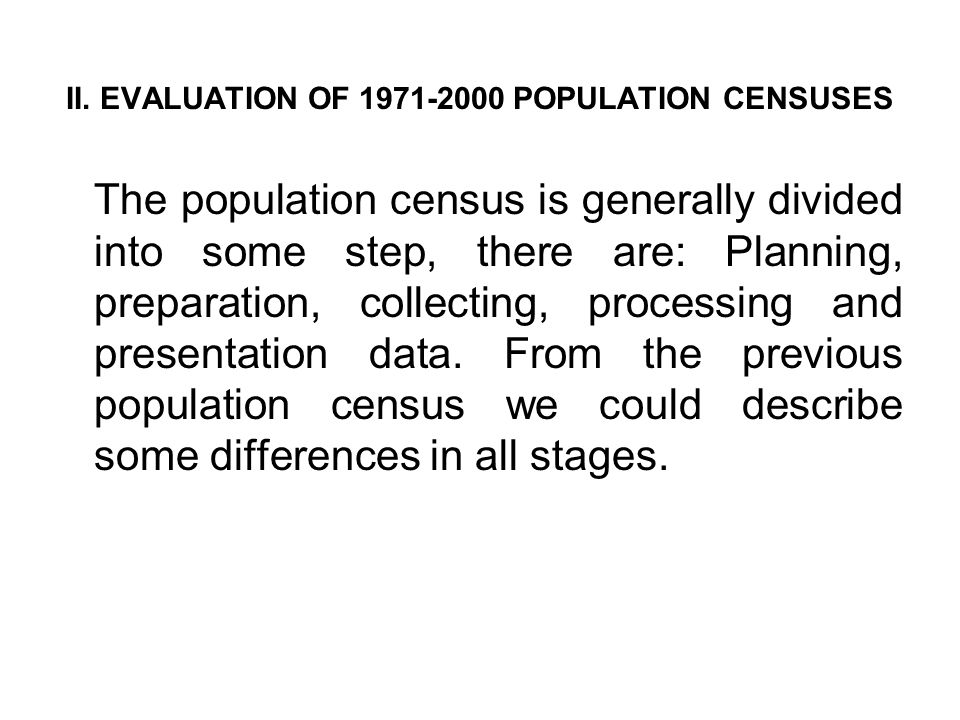 II. EVALUATION OF 1971-2000 POPULATION CENSUSES