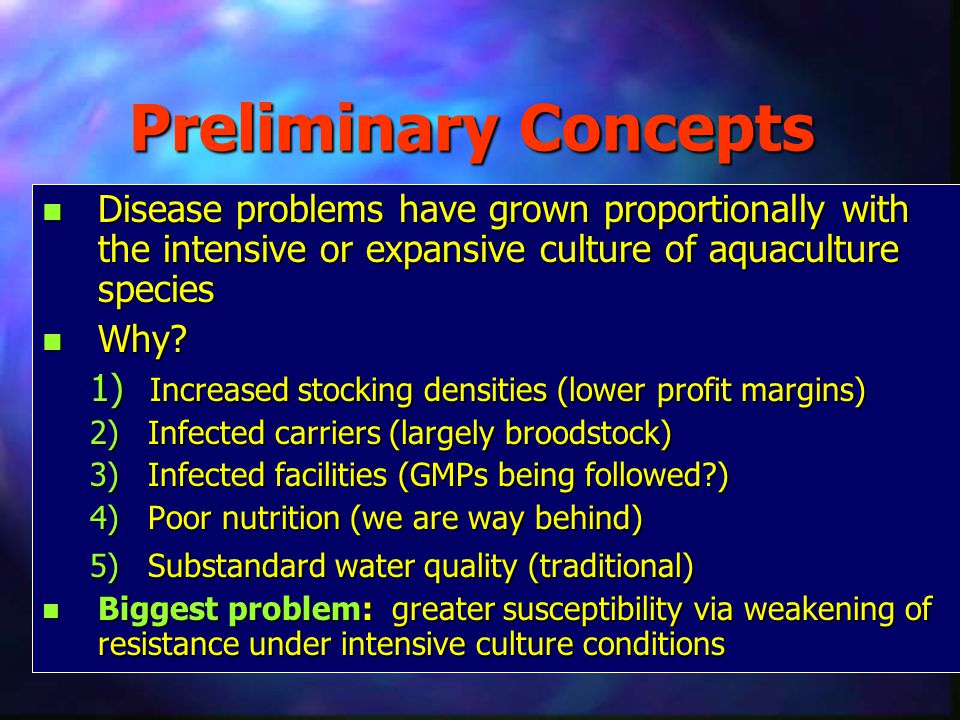 Preliminary Concepts Disease problems have grown proportionally with the intensive or expansive culture of aquaculture species.